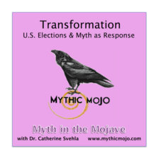 Transformation: U.S. Elections & Myth as Response cover art