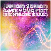 Junior Senior - Move Your Feet (Techtronic Remix) cover art