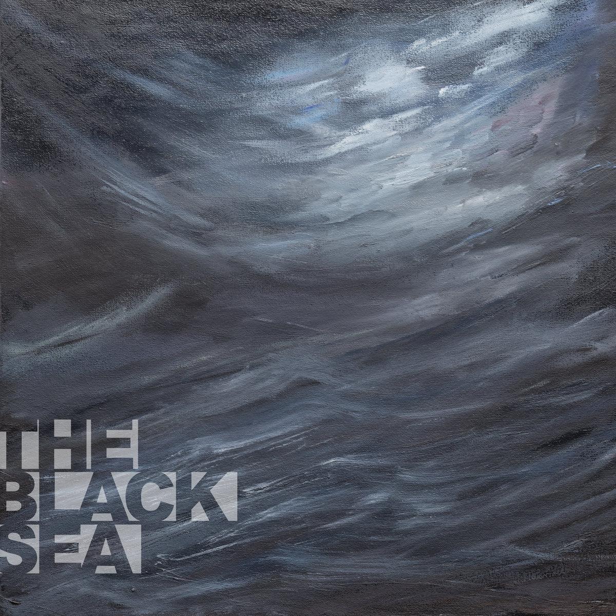 The Black Sea - Неминучість (2017)