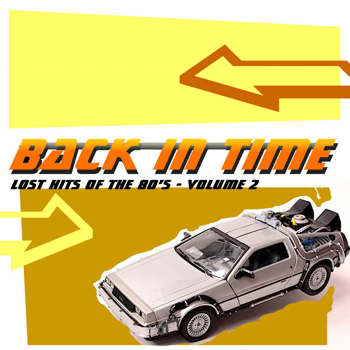 Back In Time - Lost Hits of the 80's Vol  2 | Futureman Records