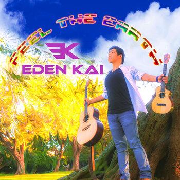 Feel the Earth by Eden Kai [イーデン・カイ] Yusuke Aizawa (鮎澤悠介)