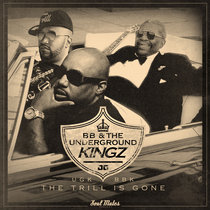B.B. & The Underground Kingz - The Trill Is Gone feat. Mr. 3-2 & Ronnie Spencer (Single) cover art