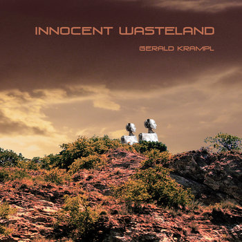Innocent Wasteland by Gerald Krampl
