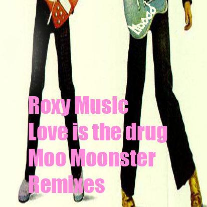 goedkope prijzen officiële foto's de beste Roxy Music. Love is the drug (Moo Moonster extended reedit ...
