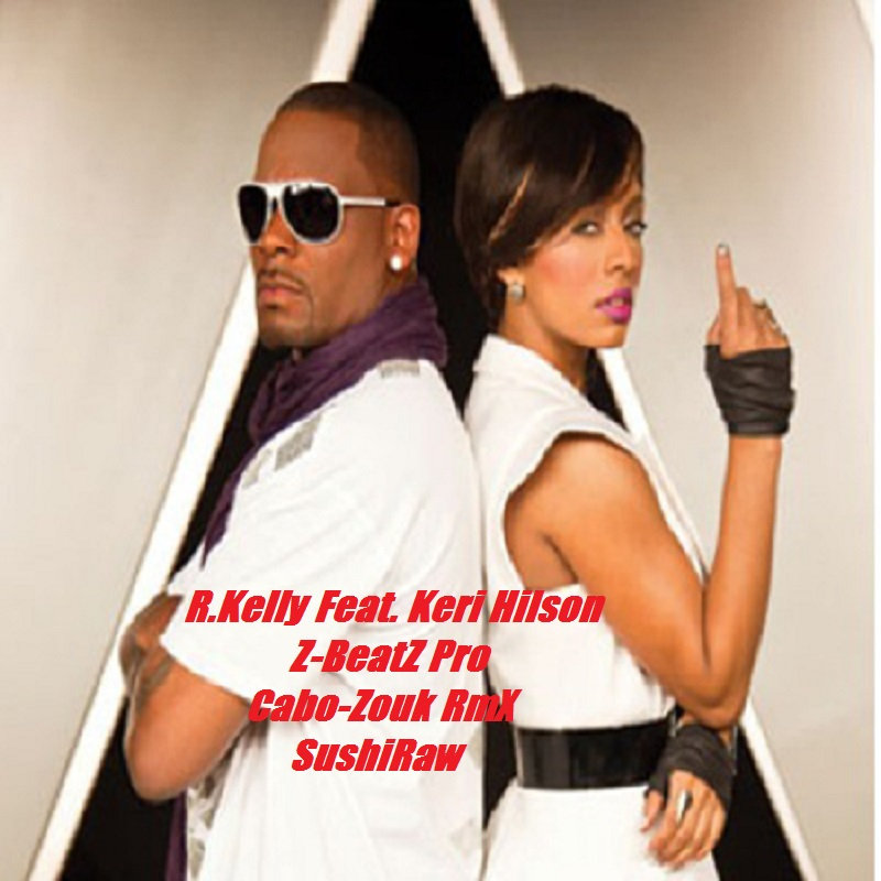 R Kelly Ft  Keri Hilson - Number one - Z-BeatZ Pro RemiX | Z-BeatZ