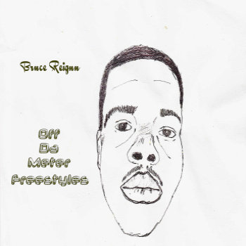Off Da Meter Freestyles by Bruce Reignn