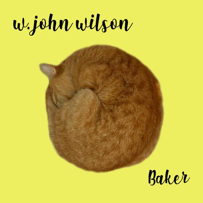Baker – W John Wilson
