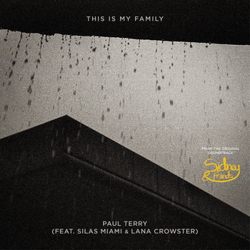This Is My Family (feat. Silas Miami & Lana Crowster) by Paul Terry