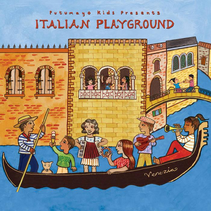 VA – Putumayo Kids Presents Italian Playground (2017)   flac
