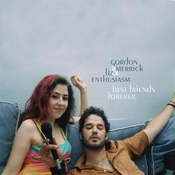 Gordon Merrick & Liz Enthusiasm - Best Friends Forever Cover
