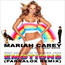 Mariah Carey vs Pet Shop Boys - What Have I Done To Deserve These Emotions (Parralox Remix V2) cover art
