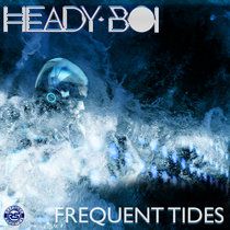 Heady Boi - Frequent Tides cover art