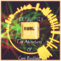 The Adventures Of Cam Buckland (House Mix) cover art