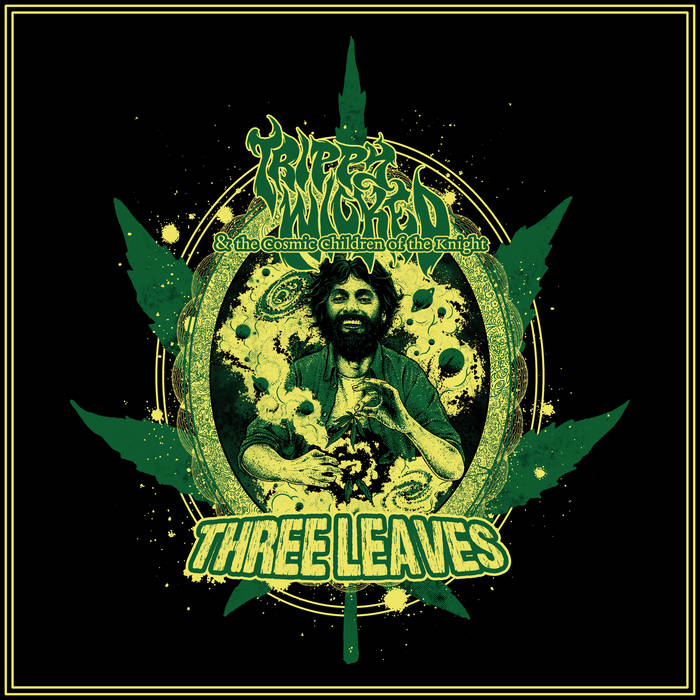Three Leaves by Trippy Wicked & the Cosmic Children of the Knight