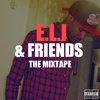 E.L.I & Friends: The Mixtape Cover Art