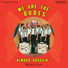 We Are The Dudes Cover Art
