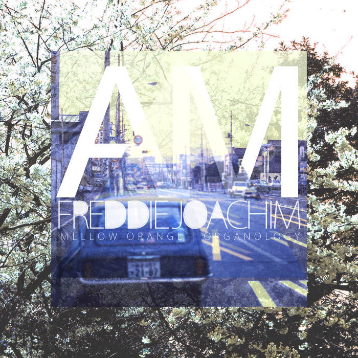 A M  (Free Download) | Freddie Joachim