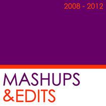 Mashups & Edits (2008-2012) cover art