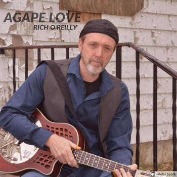 Agape Love by Rich O'Reilly