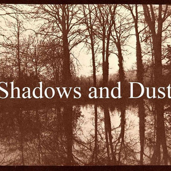 Shadows of the Dust