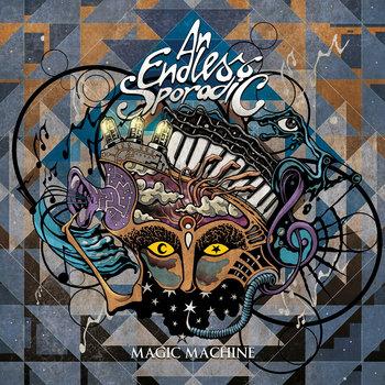 Magic Machine by An Endless Sporadic