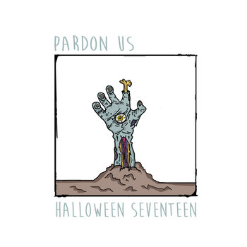 Halloween Seventeen by Pardon Us