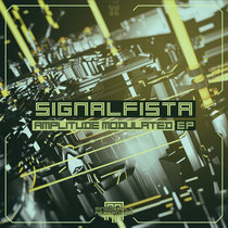 Signalfista - Amplitude Modulated EP{​​​MOCRCYD057} cover art