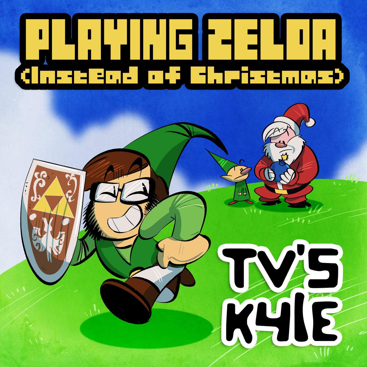 Playing Zelda (Instead of Christmas) Single | TV\'s Kyle