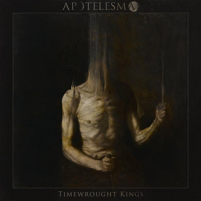 Apotelesma - Timewrought Kings (2017)