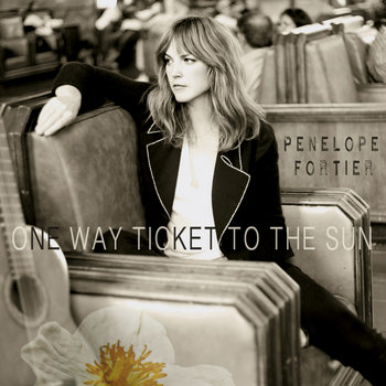 One Way Ticket To The Sun by Penelope Fortier