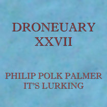 Droneuary XXVII - It's Lurking cover art