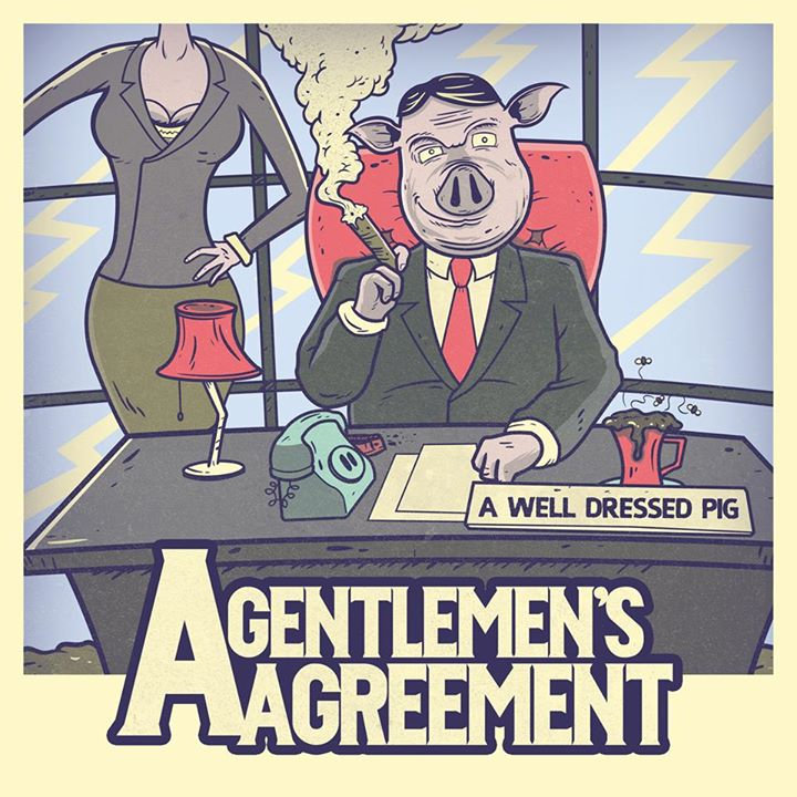 A well dressed pig a gentlemens agreement by a gentlemens agreement platinumwayz