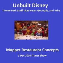 Unbuilt Muppets - 12/01/16 iTunes Show (Director's Cut) cover art
