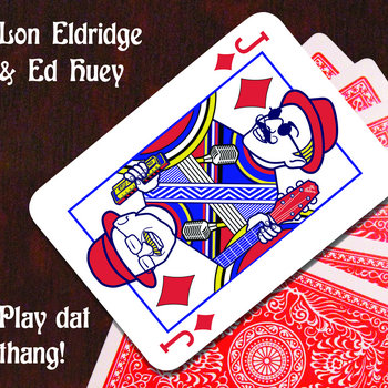 Play dat thang! by Lon Eldridge & Ed Huey