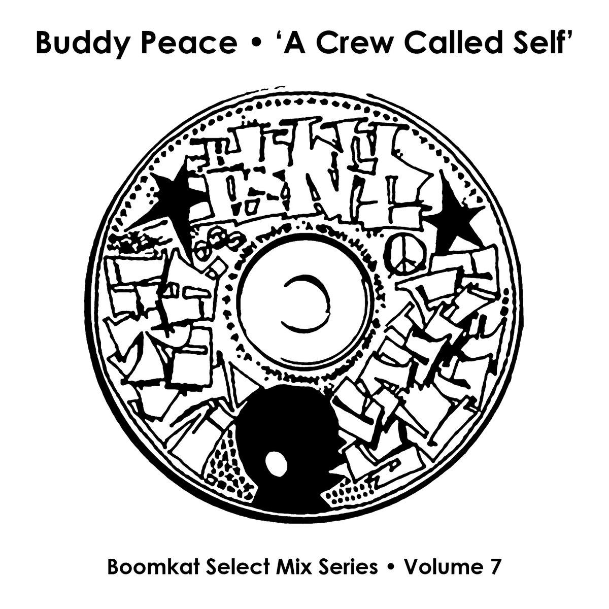 A Crew Called Self Mixtape Buddy Peace