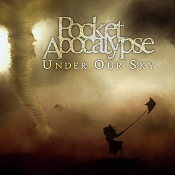 Under Our Sky by Pocket Apocalypse