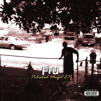 Polished Misfit EP by Fru
