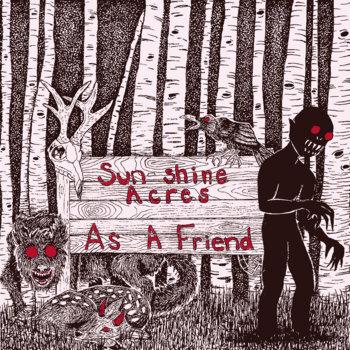 Sun-Shine Acres by As A Friend
