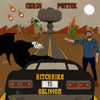 Hitchhike To Oblivion by Chase Potter