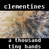 clementines / a thousand tiny hands cover art