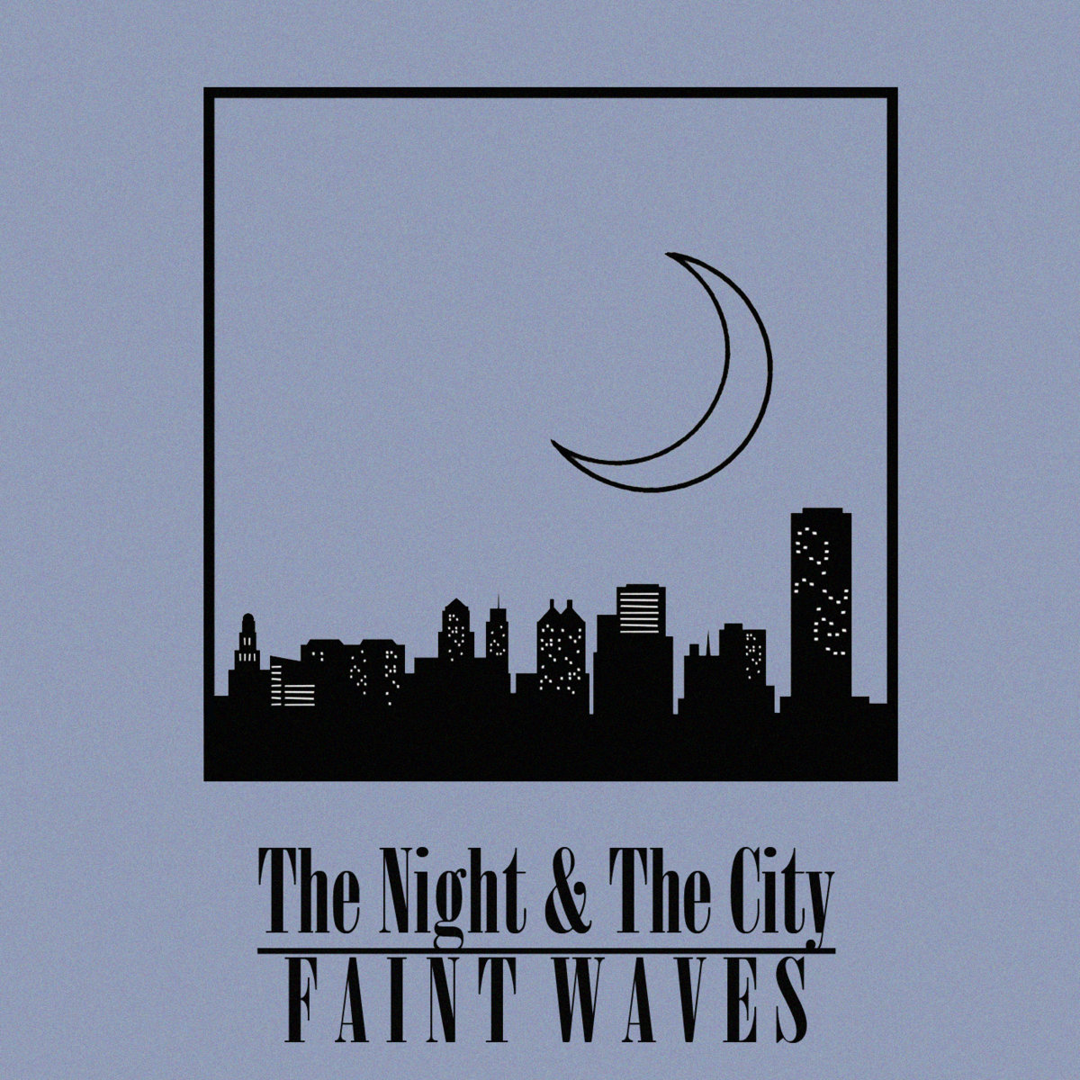 From The Night U0026 The City   Single By Faint Waves