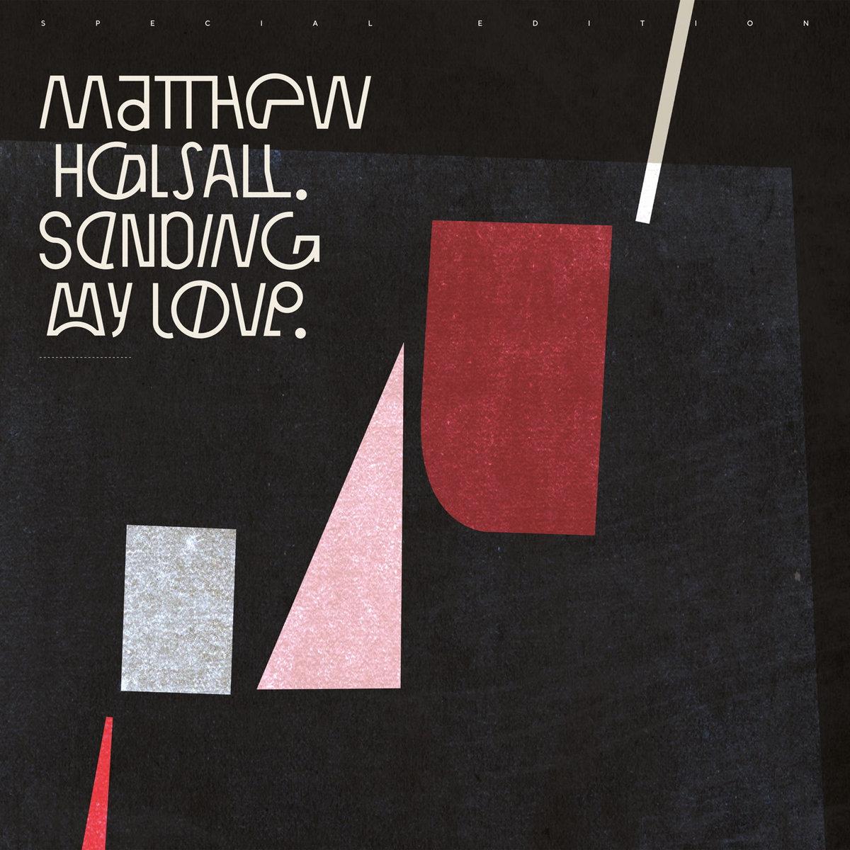 Sending My Love Special Edition Matthew Halsall
