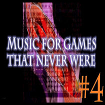 Music for Games that never were #4 cover art