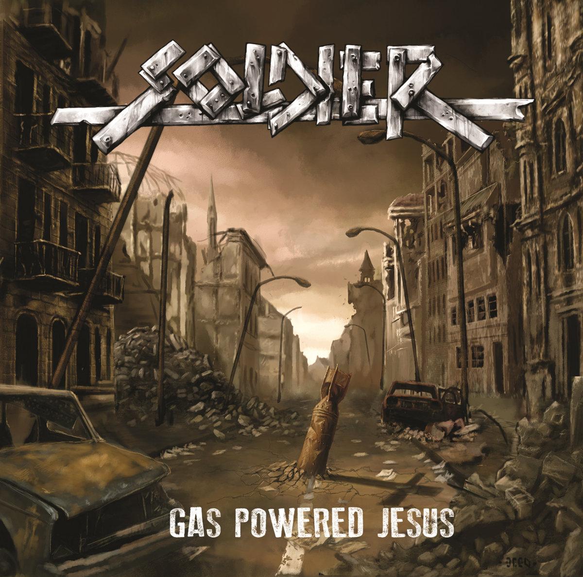 Soldier - Gas Powered Jesus