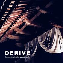 DERIVE Soundscapes Radio • episode six cover art
