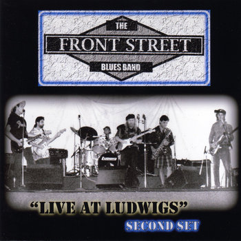 "The Front Street Blues Band  ""Second Set"" by Catfish John Tisdell"