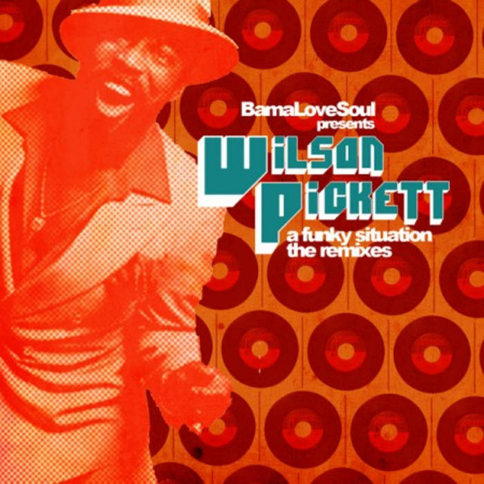 BamaLovesoul com presents Wilson Pickett – a funky situation [the