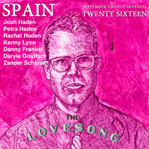 Spain Love Song Los Angeles 27 September 2016 With Petra Haden, Rachel Haden, Daryle Goldfarb, And Zander Schloss cover art