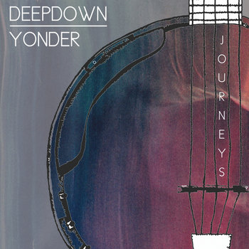 Journeys by Deep Down Yonder