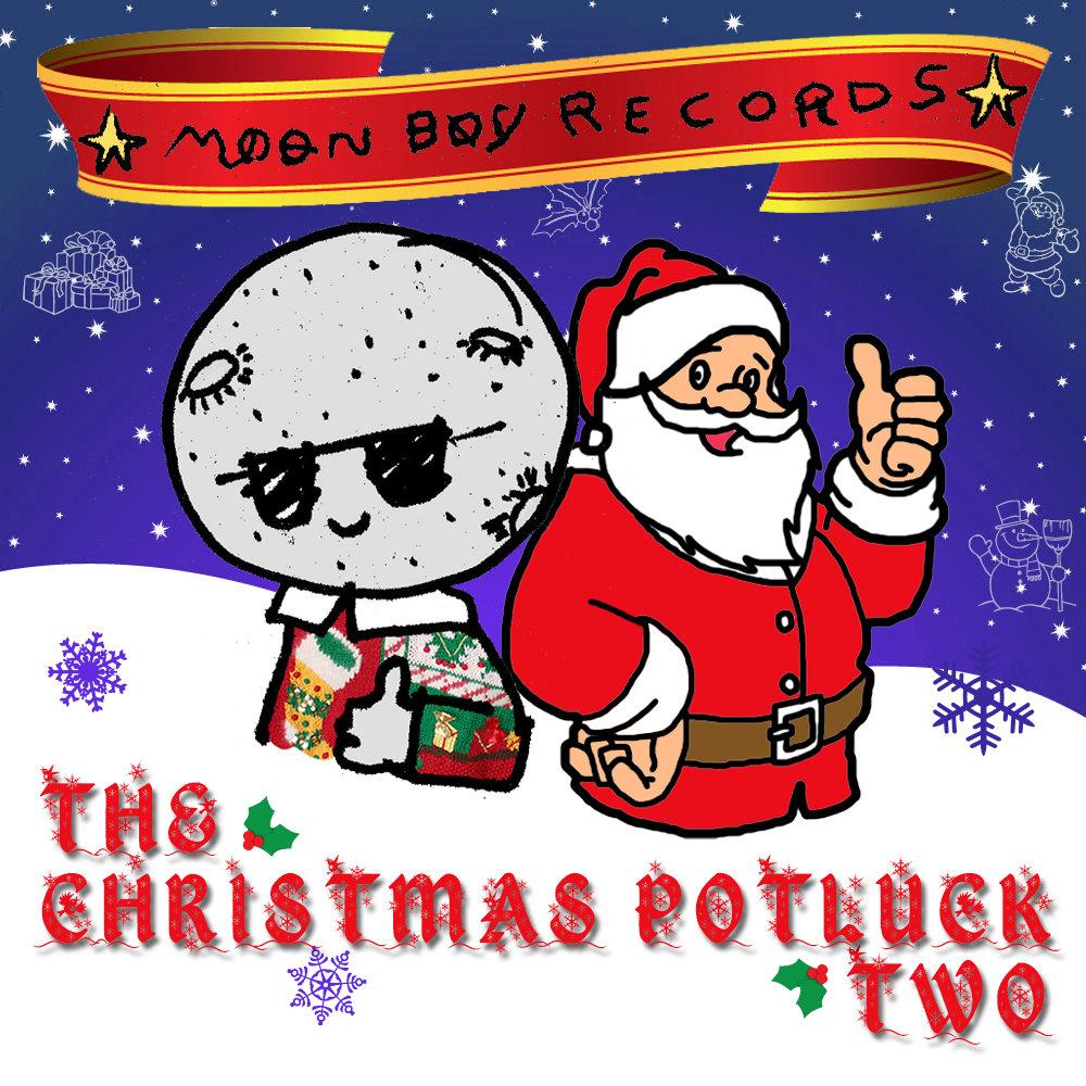 Christmas Potluck.The Moon Boy Records Christmas Potluck Two Moon Boy Records